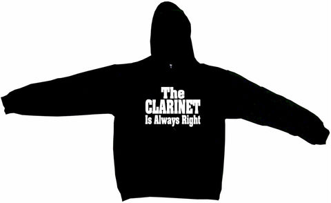The Clarinet is Always Right Hoodie Sweat Shirt