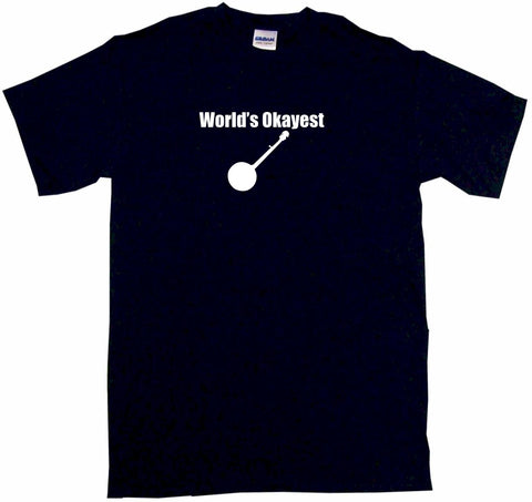 World's Okayest Banjo Logo Tee Shirt OR Hoodie Sweat