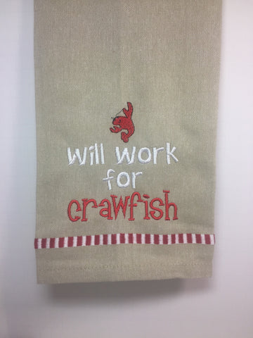 "Embroidered Kitchen Dish Towel - ""Will Work for Crawfish"""