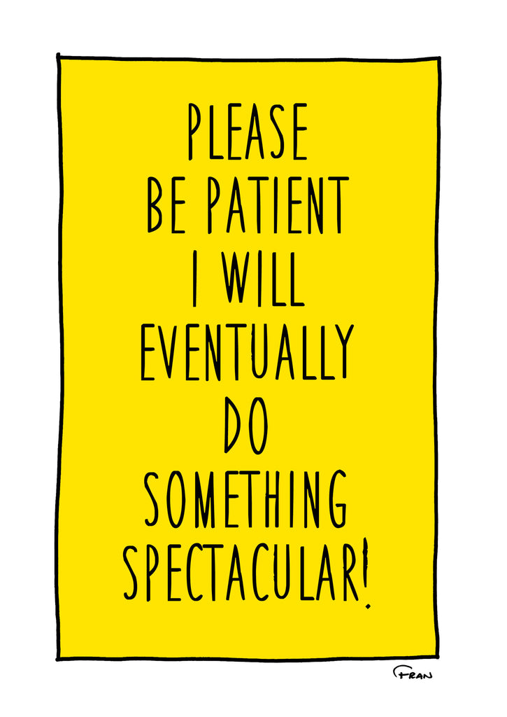 Spectacular Sometimes Requires Being Spectacularly Patient!