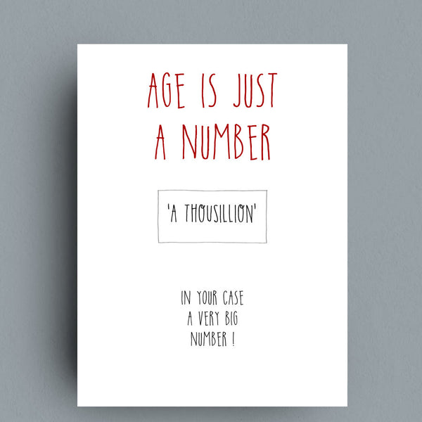 Age Is Just A Number Greeting Card by Francis Leavey
