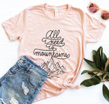 All I Need Is Mountains Tee