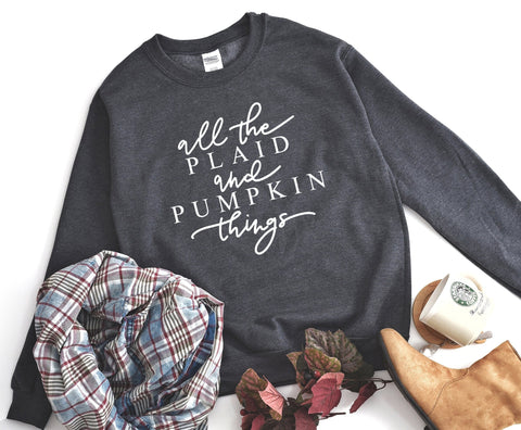 All The Plaid & Pumpkin Things Sweatshirt