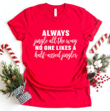 Always Jingle All The Way Tee