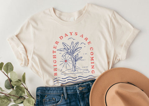 Brighter Days Are Coming Tee