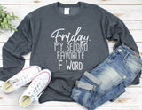 Friday. My Second Favorite F Word Sweatshirt