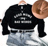Good Moms Say Bad Words Sweatshirt