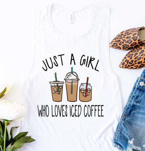 Just a Girl Who Loves Iced Coffee Tank