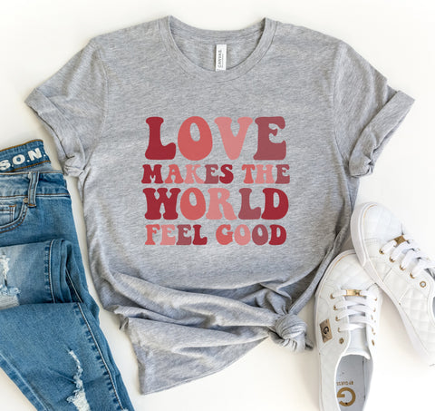 Love Makes The World Feel Good Tee