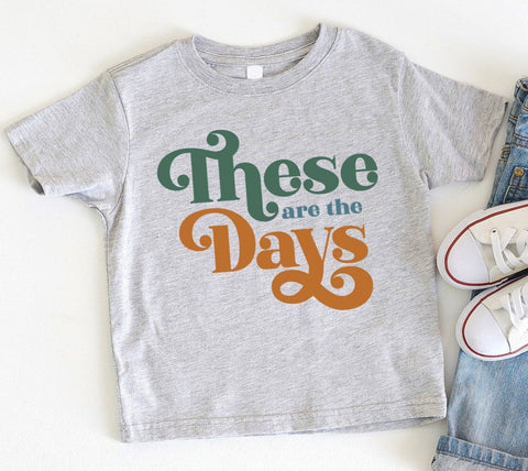 These Are The Days Kids Tee/Bodysuit