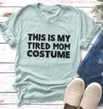 Tired Mom Costume Tee