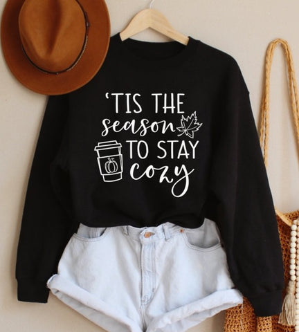 Tis' The Season To Stay Cozy Sweatshirt