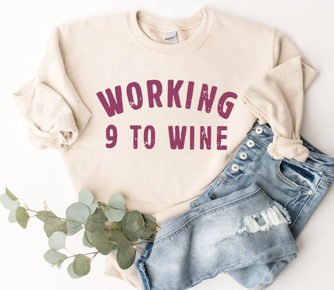 Working 9 To Wine Sweatshirt