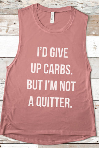 I'd Give up Carbs But I'm Not A Quitter Tank
