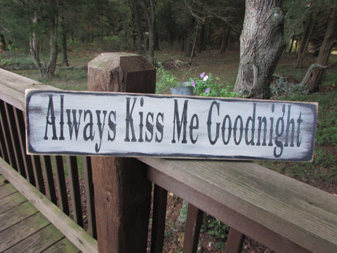 Bedroom Decor, Always Kiss Me Goodnight, Hand Painted Wood Sign primitive rustic country home decor