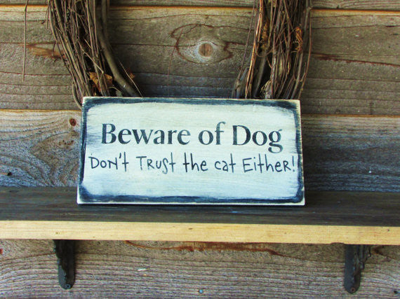 Funny Dog Sign Funny Pet Sign Funny Cat Sign Beware Of Dog Signhand Painted Signs Wood Signs Primitive Country Decor