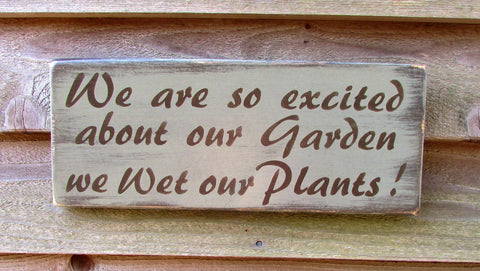 garden sign, primitive rustic sign, porch decor, funny sign, porch sign, farmhouse sign, spring sign