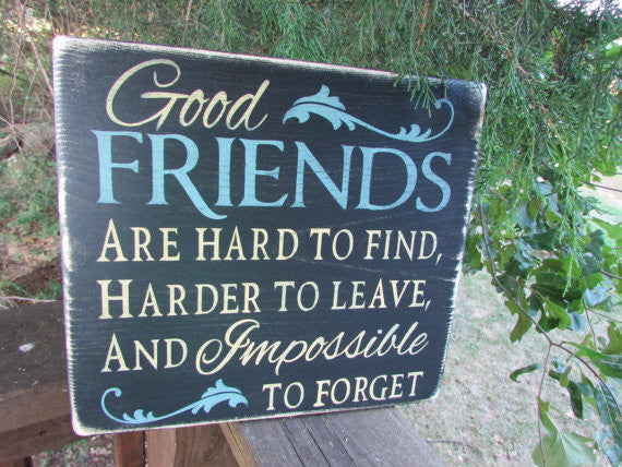 Primitive sign, rustic sign, primitive rustic sign, inspirational sign, wood sign, hand painted sign, distressed sign, sign for friend