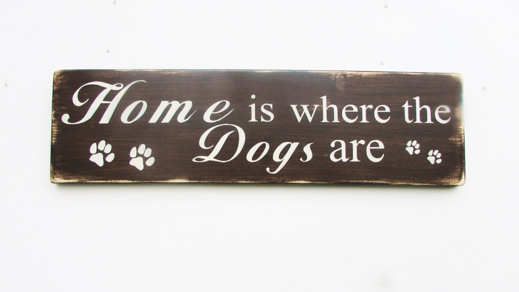 Hand painted, wood sign, Home is where the dogs are dog sign, pet sign, primitive home decor, rustic home decor, wood dog sign
