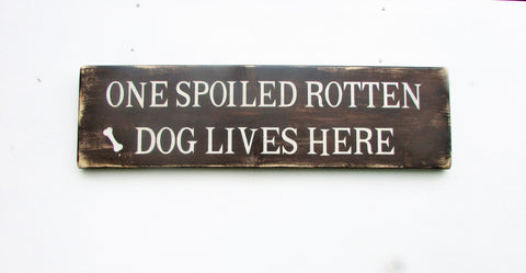 Funny dog sign. spoiled dog sign, hand painted wood sign, home and living, primitive home decor, pet sign,