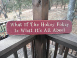 primitive country decor, kids decor hokey pokey sign, funny sign, wood sign, rustic sign,  hokey pokey is what its all about, red sign
