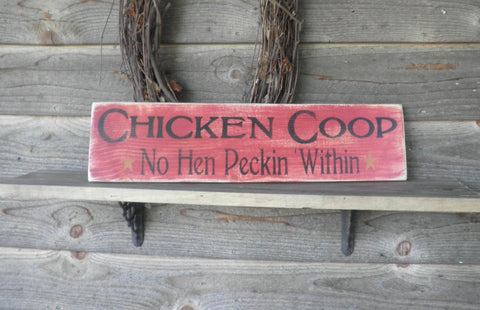 primitive country wood sign, hand painted, kitchen sign, Chicken Coop No Hen Pecking within. primitive sign, chicken sign, farm sign, funny sign