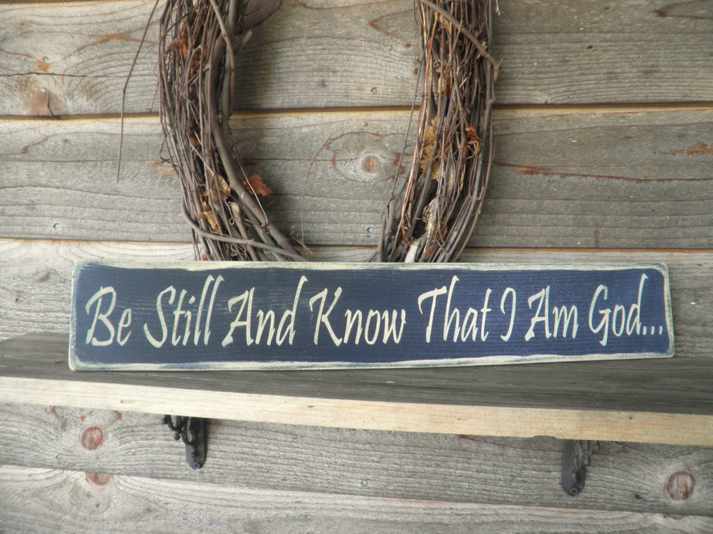 Primitive home decor, primitive sign, rustic sign, hand painted sign, be still and know that I am God, inspirational sign, wood sign, sinage