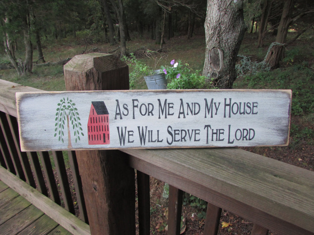 primitive country wood sign ,as for me and my house we will serve the lord, word scripture sign, white with black lettering , country decor