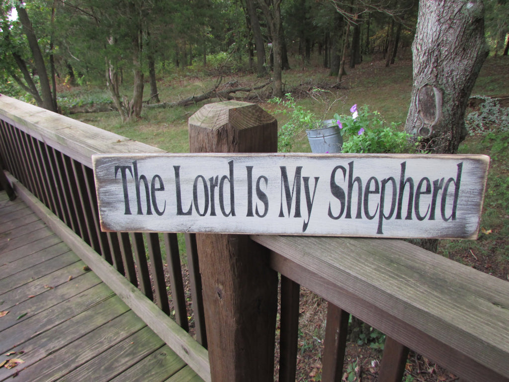 primitive country sign,The Lord Is My Shepherd, wood sign, distressed like an old sign. white washed with