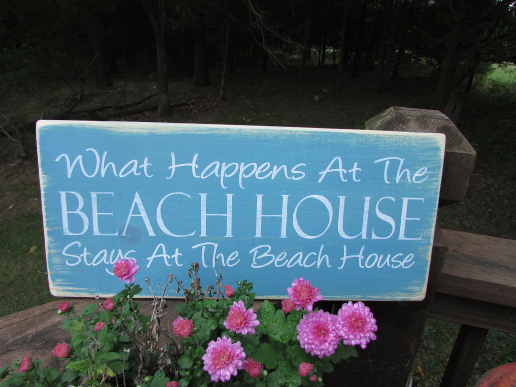 beach sign, primitive , what happens at the beach house stays at the beach house, hand painted sign, wood sign, humerouse sign