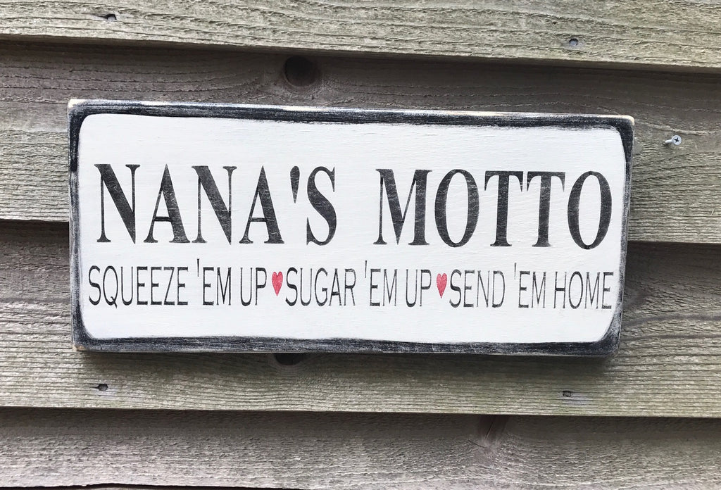 primitive country wood sign, mothers day, nanas motto, grandmas motto, wood sign, primitive sign