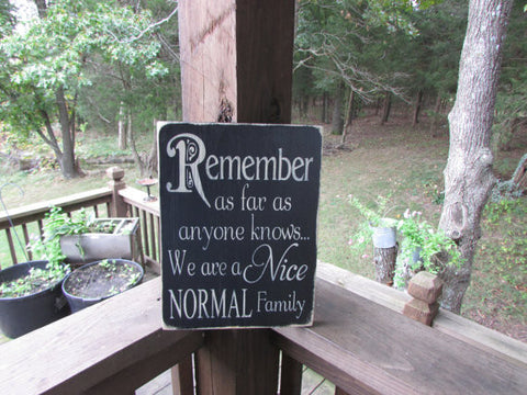 wood sign, primitives country decor, Remember we are a nice normal family, funny sign , family rules. distressed sign, home decor, sign,
