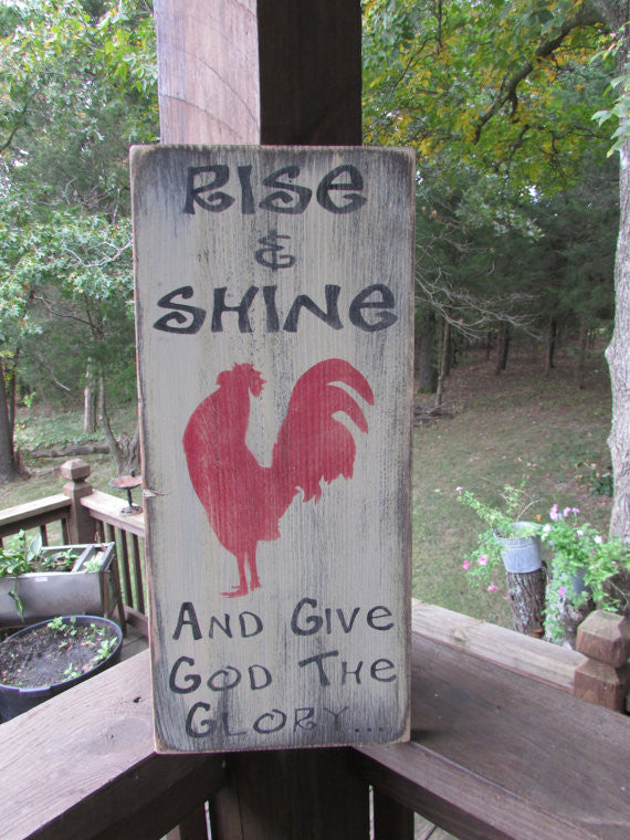 Primitive rustic sign, rooster sign, Rise and Shine and give God the Glory