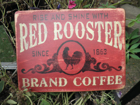 Primitive rustic wood sign, country decor, Rise and Shine with Red  Rooster Brand Coffee