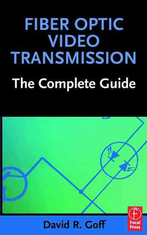 Fiber Optic Video Transmission: The Complete Guide