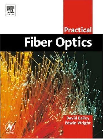 Practical Fiber Optics, David Bailey, Edwin Wright, 2003 Paperback