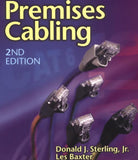 Premise Cabling 2nd Edition, Donald Sterling and Les Baxter 2001 Paperback