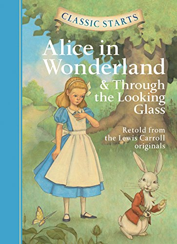 Classic Starts: Alice in Wonderland & Through the Looking Glasses 爱丽丝漫游仙境 & 镜子后的爱丽丝