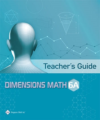 Singapore Math Dimensions Math Teacher's Guide 6A