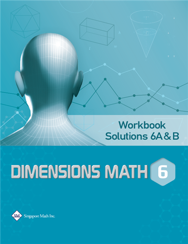 Singapore Math Dimensions Math Workbook Solutions 6A&6B