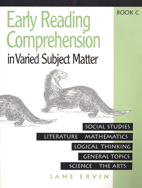 Early Reading Comprehension in Varied Subject Matter Book C