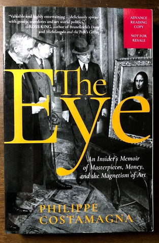 The Eye: An Insider's Memoir of Masterpieces, Money, and the Magnetism of Art