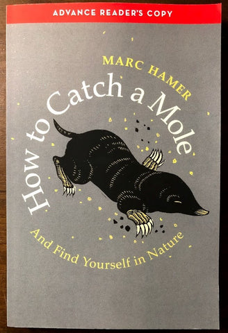 How to Catch a Mole: And Find Yourself in Nature