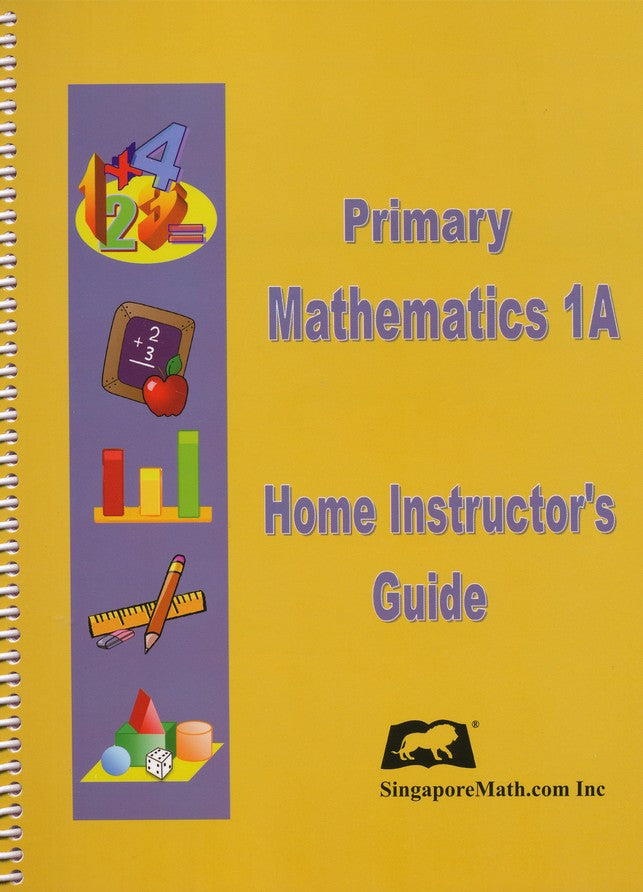 Singapore Math Primary Math Home Instructor's Guide 1A US Edition