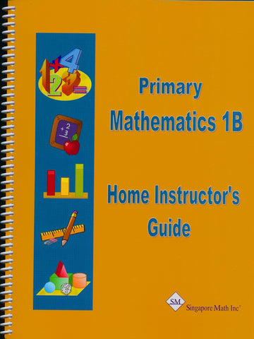 Singapore Math Primary Math Home Instructor's Guide 1B US Edition