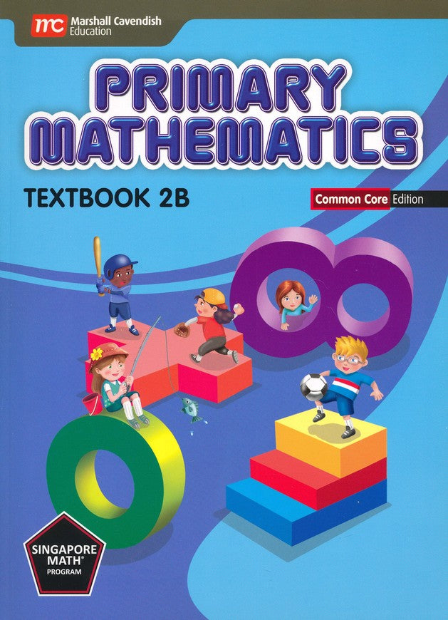 Singapore Math: Primary Math Textbook 2B Common Core Edition