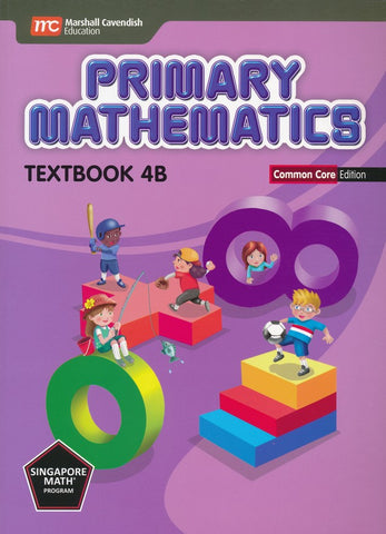 Singapore Math: Primary Math Textbook 4B Common Core Edition