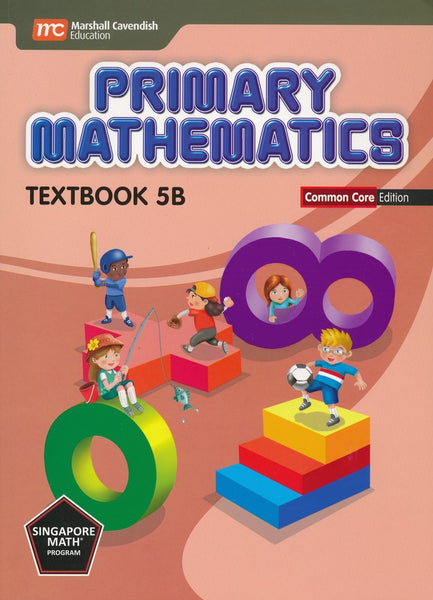 Singapore Math: Primary Math Textbook 5B Common Core Edition