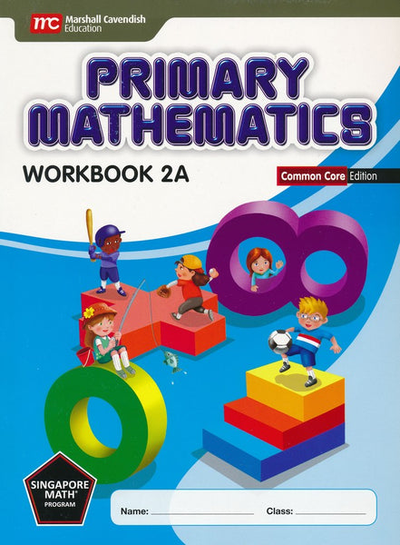 Singapore Math: Primary Math Workbook 2A Common Core Edition