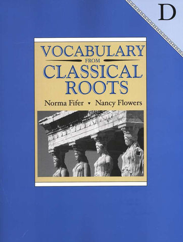 Vocabulary from Classical Roots Student Book D (Grade 10) and Answer Key Set